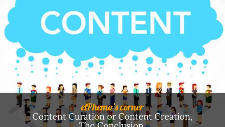 Content Creation or Content Curation? The Conclusion.