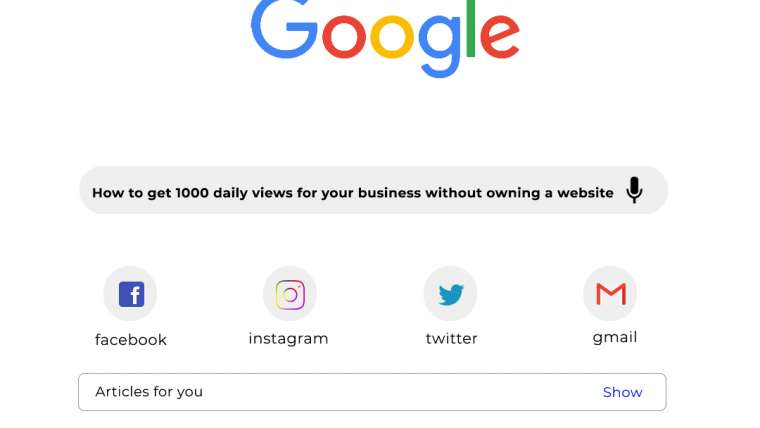 How to get 1000 daily views for your Business without owning a website.